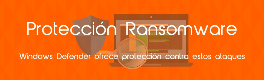 Protección contra ransomware con Windows Defender en Windows 10